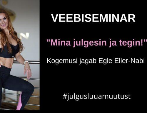 """Veebiseminar """"Mina julgesin ja tegin"""" Egle Eller-Nabi."""