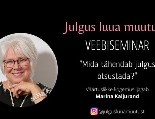 """Veebiseminar """"Mida tähendab julgelt otsustamine?"""" Marina Kaljurand"""